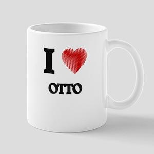 I love Otto Mugs