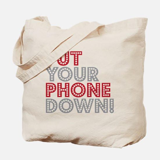 Put Your Phone Down Tote Bag