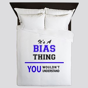 It's BIAS thing, you wouldn't understa Queen Duvet