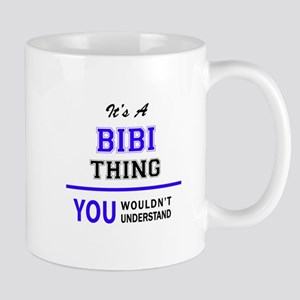 It's BIBI thing, you wouldn't understand Mugs