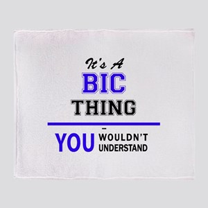 It's BIC thing, you wouldn't underst Throw Blanket