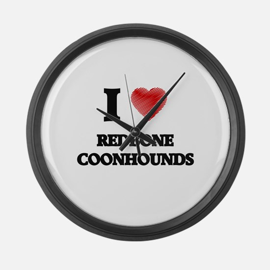 I love Redbone Coonhounds Large Wall Clock