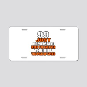 99 Just Remember Birthday D Aluminum License Plate