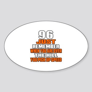 96 Just Remember Birthday Designs Sticker (Oval)