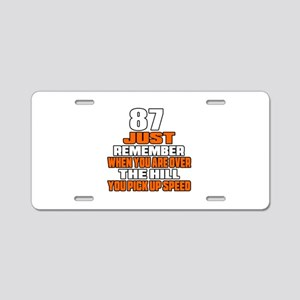 87 Just Remember Birthday D Aluminum License Plate