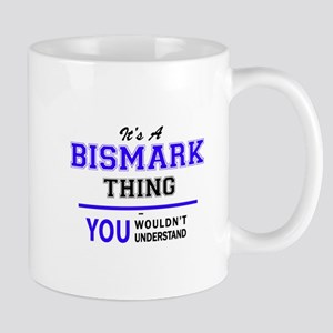 It's BISMARK thing, you wouldn't understand Mugs