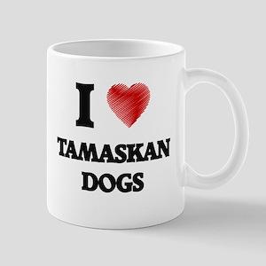 I love Tamaskan Dogs Mugs