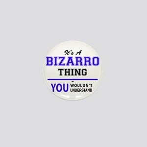 It's BIZARRO thing, you wouldn't under Mini Button
