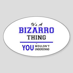 It's BIZARRO thing, you wouldn't understan Sticker