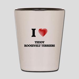 I love Teddy Roosevelt Terriers Shot Glass
