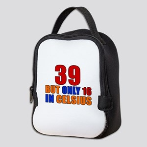 39 But Only 16 In Celsius Neoprene Lunch Bag