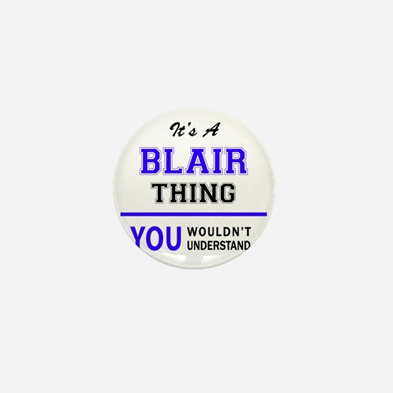 It's BLAIR thing, you wouldn't underst Mini Button