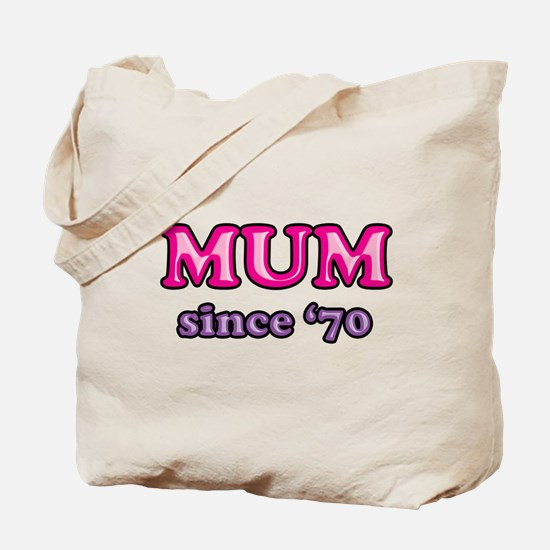 Mum Since 1970 Mother's Day Tote Bag