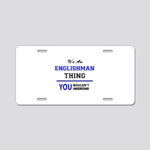 It's an ENGLISHMAN thing, y Aluminum License Plate