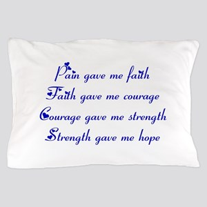 Pain Gave Me Faith Pillow Case