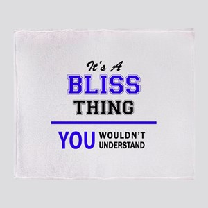 It's BLISS thing, you wouldn't under Throw Blanket