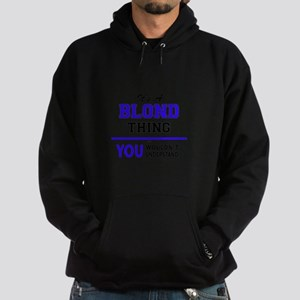 It's BLOND thing, you wouldn't under Hoodie (dark)