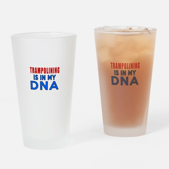 Trampolining Is In My DNA Drinking Glass
