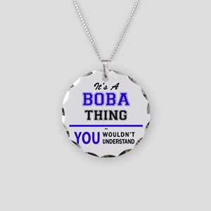 It's BOBA thing, you wouldn' Necklace Circle Charm