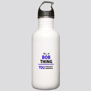 It's BOB thing, you wo Stainless Water Bottle 1.0L