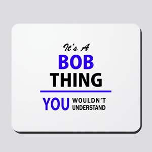 It's BOB thing, you wouldn't understand Mousepad
