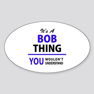 It's BOB thing, you wouldn't understand Sticker