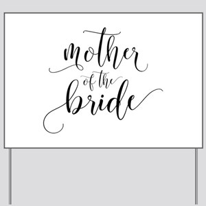 Mother of the Bride Typography Yard Sign