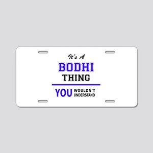 It's BODHI thing, you would Aluminum License Plate