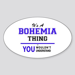 It's BOHEMIA thing, you wouldn't understan Sticker