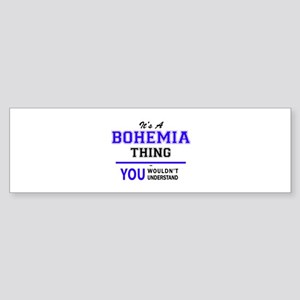 It's BOHEMIA thing, you wouldn't un Bumper Sticker