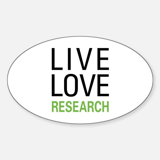 Live Love Research Oval Decal