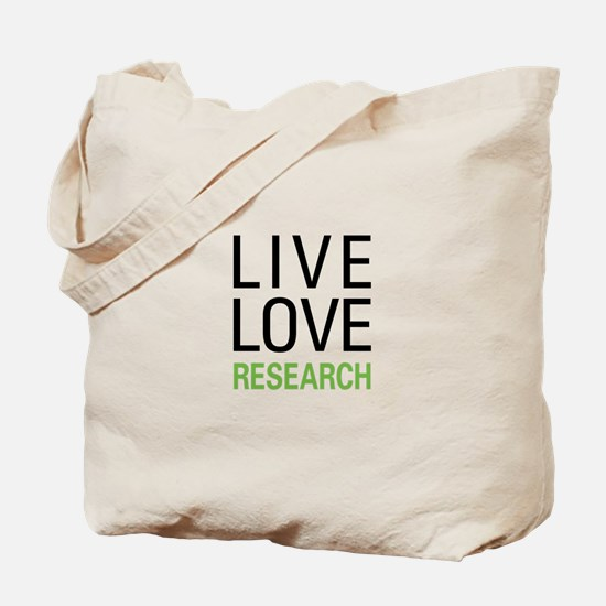 Live Love Research Tote Bag