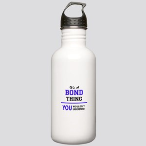 It's BOND thing, you w Stainless Water Bottle 1.0L