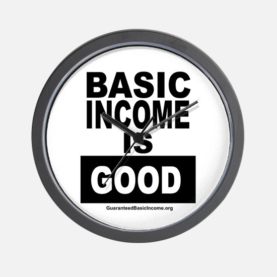 BASIC INCOME IS GOOD Wall Clock