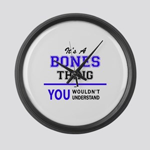 It's BONES thing, you wouldn't un Large Wall Clock