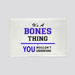 It's BONES thing, you wouldn't understand Magnets