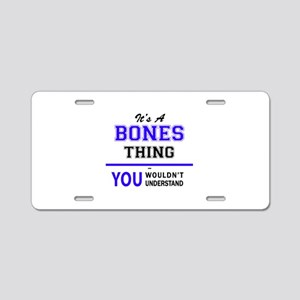 It's BONES thing, you would Aluminum License Plate