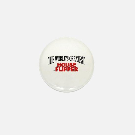 """The World's Greatest House Flipper"" Mini Button"