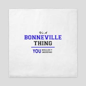 It's BONNEVILLE thing, you wouldn't un Queen Duvet