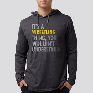 Its A Wrestling Thing Long Sleeve T-Shirt