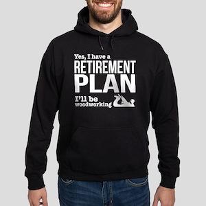 Woodworking retirement plan Hoodie (dark)