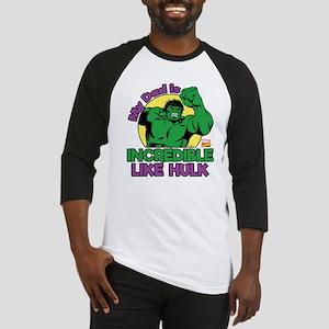 My Dad is Incredible Like Hulk Baseball Jersey