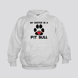 My Sister Is A Pit Bull Hoodie