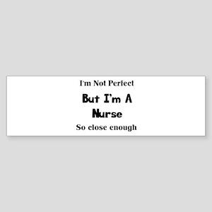 Perfect Nurse Bumper Sticker