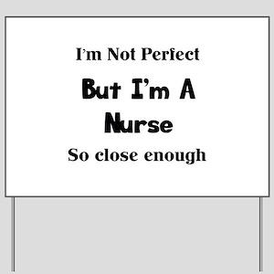Perfect Nurse Yard Sign