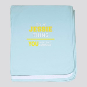 JESSIE thing, you wouldn't understand baby blanket