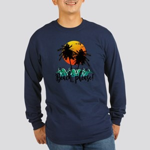 Beach Please Funny Summer Long Sleeve Dark T-Shirt