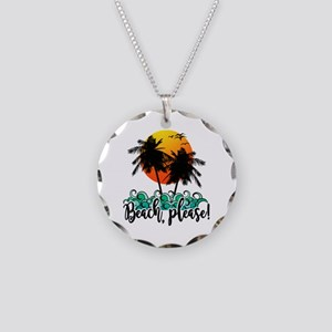 Beach Please Funny Summer Necklace Circle Charm