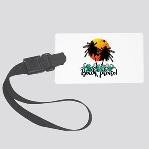 Beach Please Funny Summer Large Luggage Tag