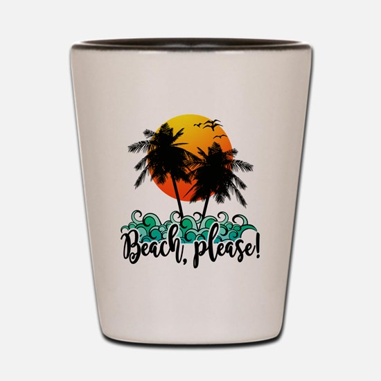 Beach Please Funny Summer Shot Glass
